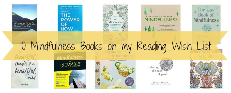 10 Mindfulness Books on my Reading Wish List
