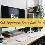 Is Self-Employment Really Good for You?