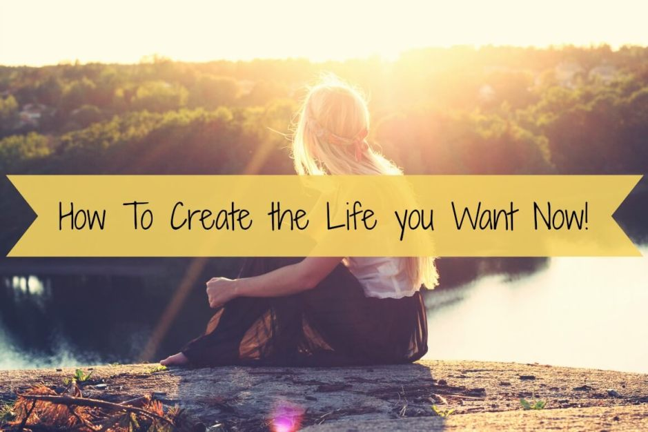 How To Create the Life you Want Now! - The Creating Power System