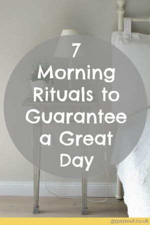 7 Morning Rituals to Guarantee that you Have a Great Day!