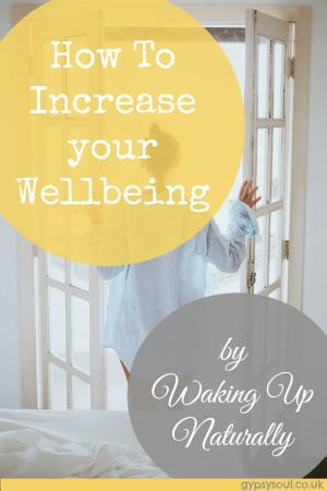 How To Increase your Wellbeing by Waking Up Naturally