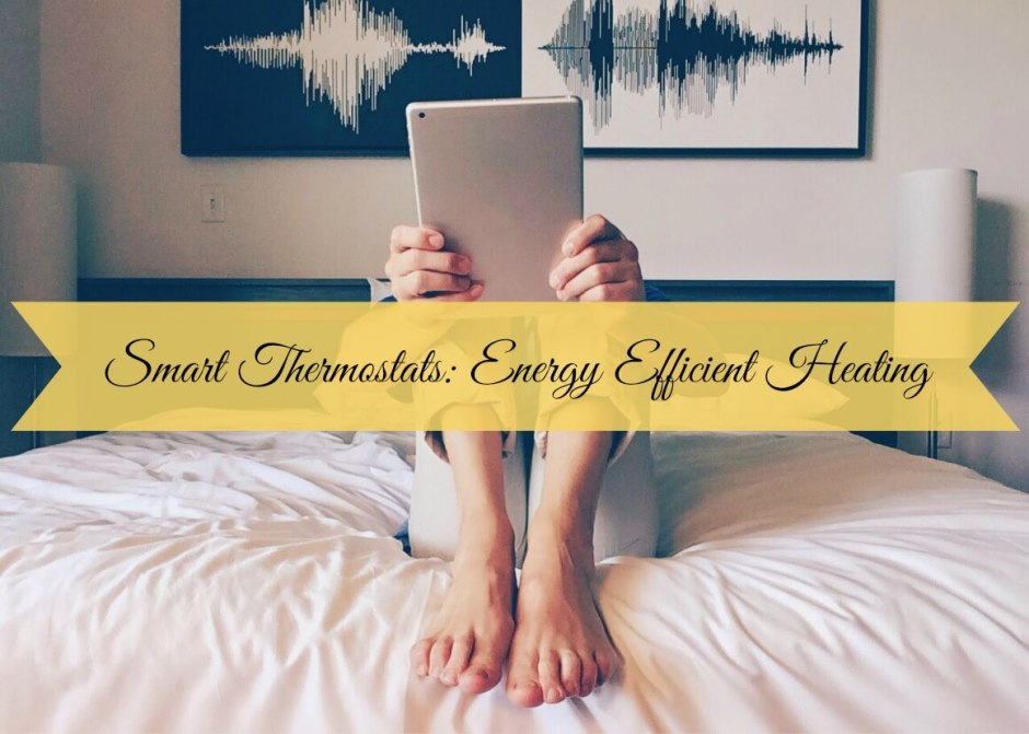 How to use smart thermostats for a more energy efficient home
