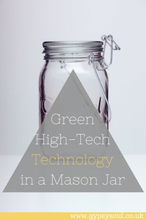 Green High-Tech Technology in a Mason Jar; An eco-friendly way to light up your garden #GreenLiving #Eco