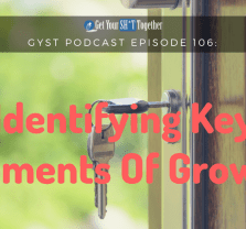 106: Key Moments of Growth