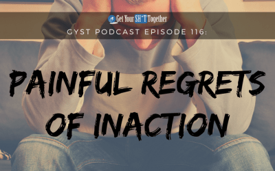 116: Painful Regrets of Inaction