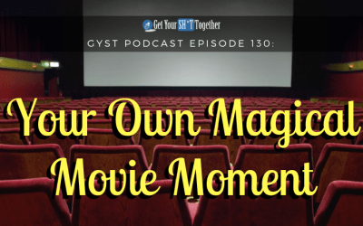 130: Your Own Magical Movie Moment