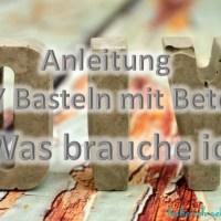 Anleitung DIY Basteln mit Beton - 1. Was brauche ich?