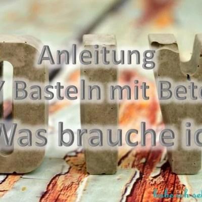 Anleitung DIY Basteln mit Beton – 1. Was brauche ich?