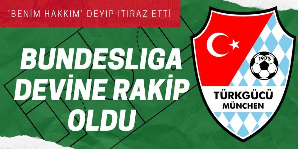 Türkgücü, Bundesliga devine rakip oldu
