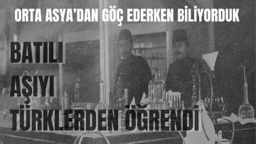 Batılılar aşıyı Türklerden öğrendi