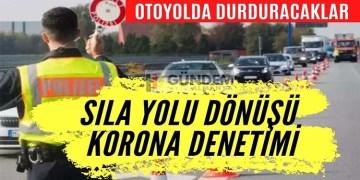 Türkiye'den dönüşte otoyolda korona kontrolü yapacaklar