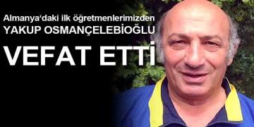 Gurbetçilerin ilk öğretmenlerinden Osmançelebioğlu vefat etti
