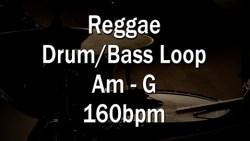 Reggae Drum/Bass Loop Am-G 160bpm