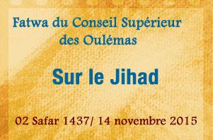 Le Conseil Supérieur des Ouléma émet une Fatwa sur la question du Jihad en Islam