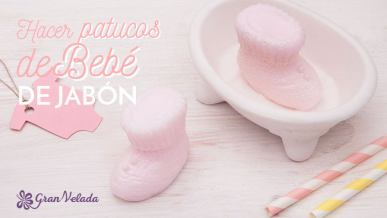 Tutorial para aprender como Hacer patucos de bebe de jabón para detalles