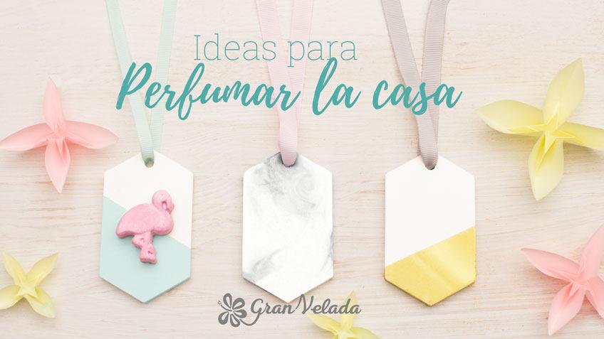 Ideas para perfumar la casa