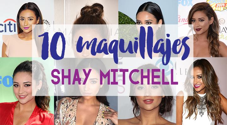 10 maquillajes de Shay Mitchell