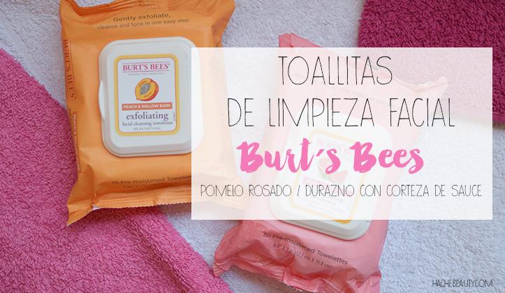 Reseña: Toallitas limpiadoras de rostro de Burt´s Bees – Pomelo Rosado / Durazno y corteza de Sauce