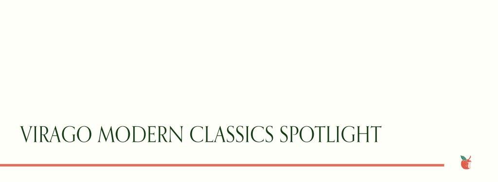 Virago Modern Classics Spotlight