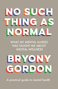 No Such Thing As Normal by Bryony Gordon