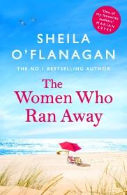 The Women Who Ran Away by Sheila O'Flanagan