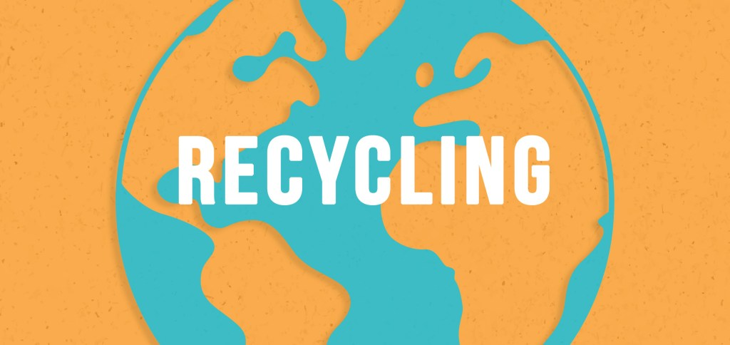Your Planet Needs You! Recycling.