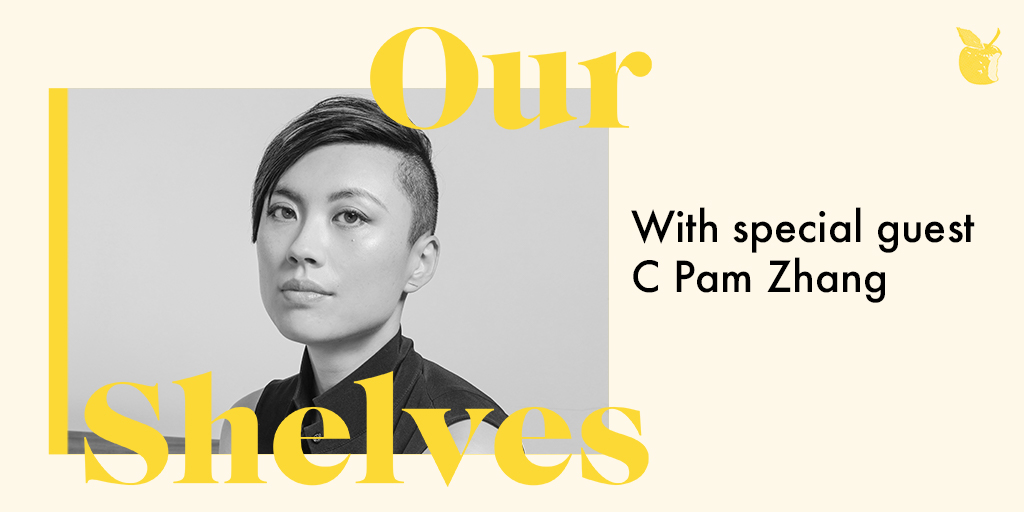 Ourshelves with C Pam Zhang