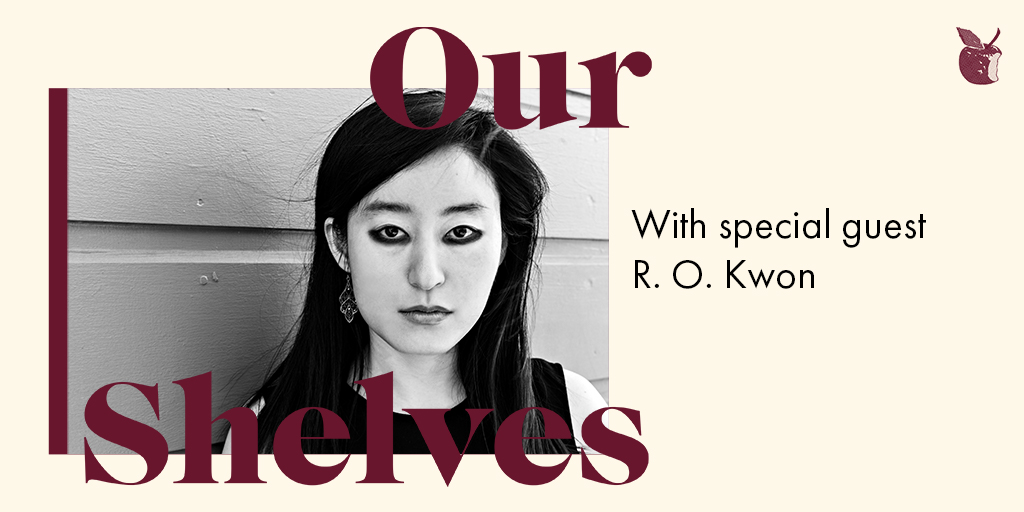 OurShelves with R.O. Kwon