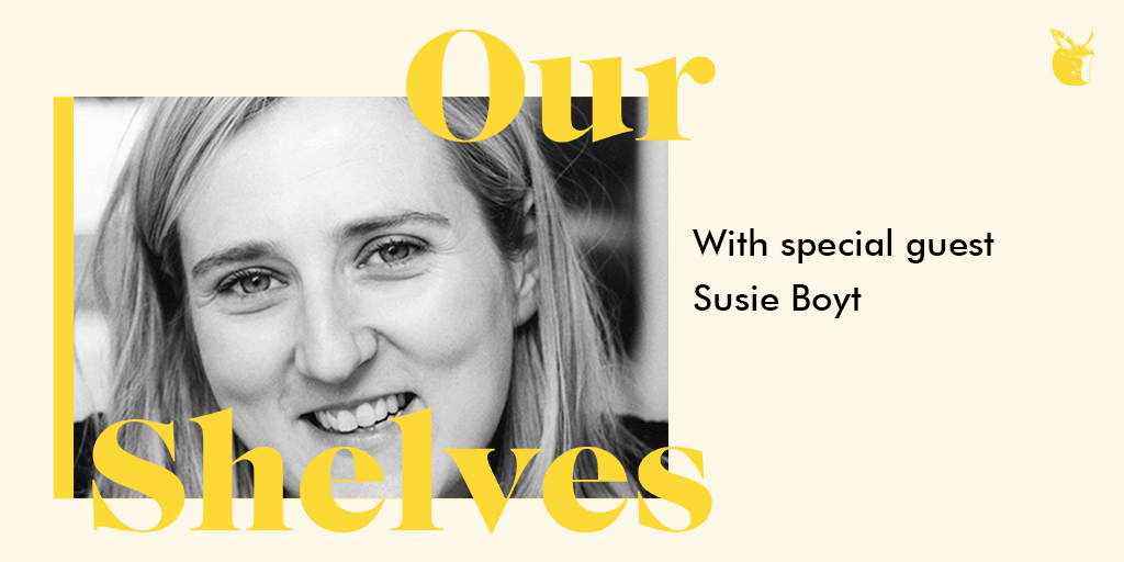 OurShelves with special guest Susie Boyt