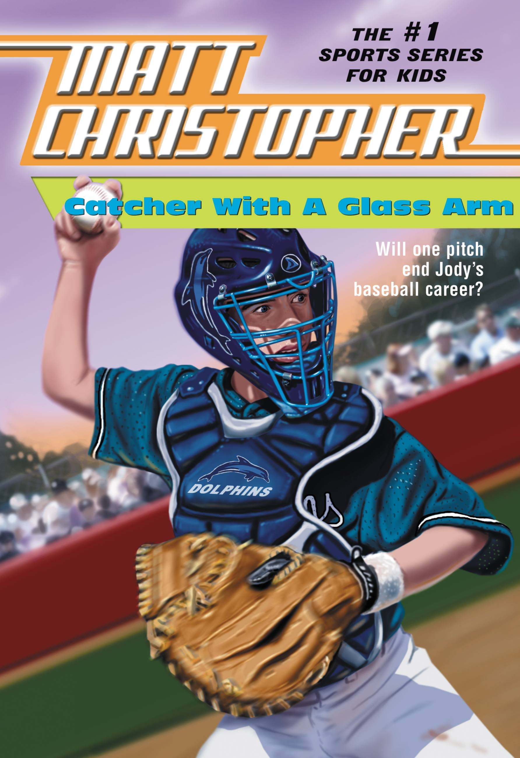 Catcher With A Glass Arm By Matt Christopher