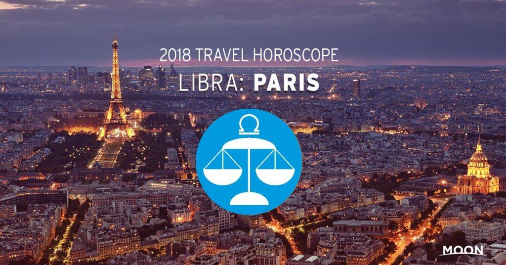 2018 Travel Horoscope - Libra: Paris