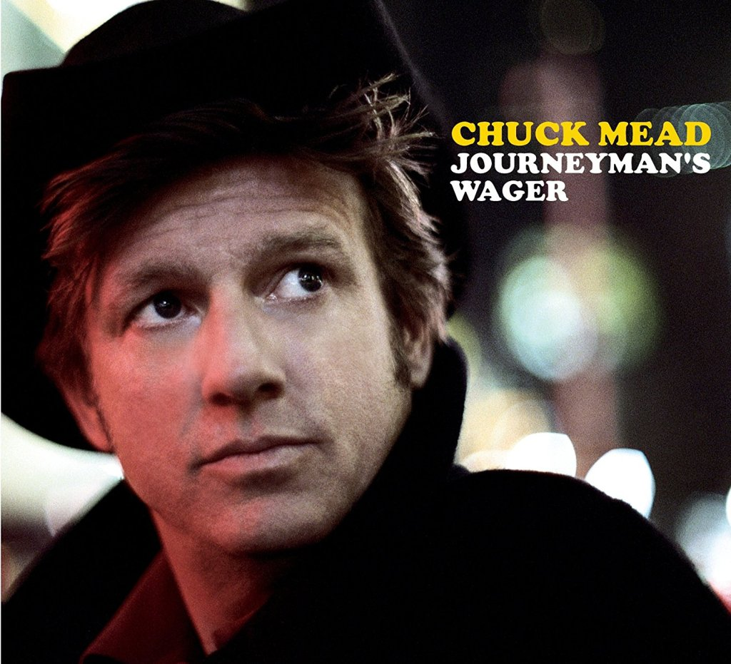 Chuck Mead album Journeyman's Wager