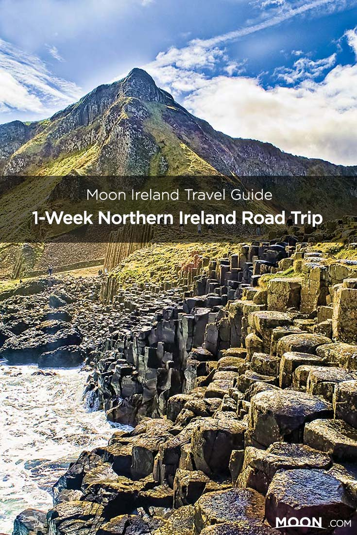 Moon Ireland Travel Guide, 1-Week Northern Ireland Road Trip text over photo of the Giant's Causeway