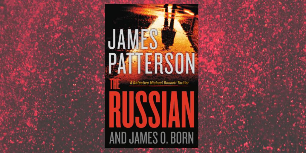TheRussian_JamesPatterson_NovelSuspects