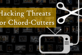 Hacking Threats For Chord-Cutters