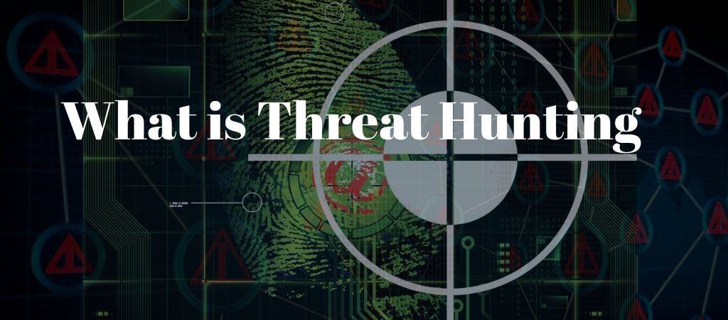 What is Threat Hunting