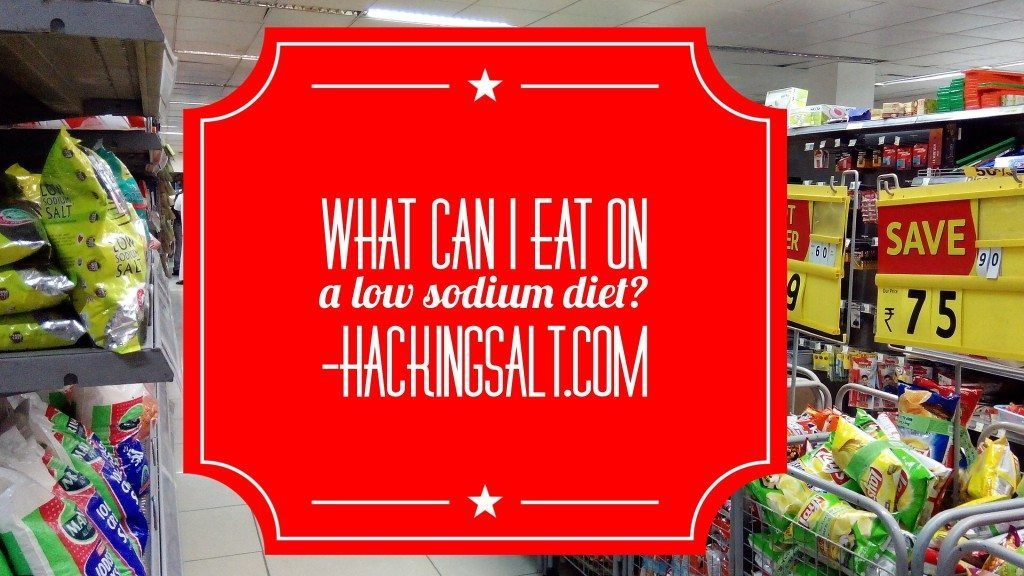 What Can I Eat on a Low Sodium Diet