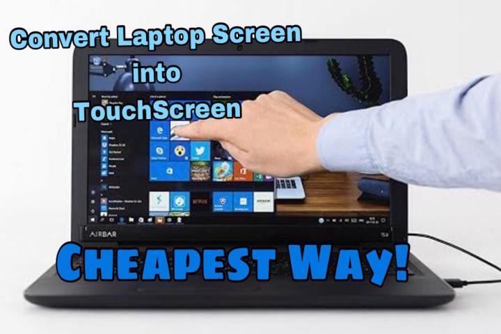 Convert laptop Screen to Touchscreen cheapest way