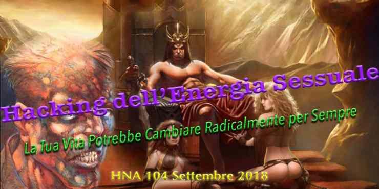 HNA104Settembre2018-hacking-energia-sessuale-tantra-karezza-taoismo-coltivazione-ojas