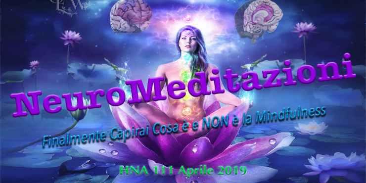 HNA111Apr2019-NeuroMeditazioni-Mindfulness-Concentrazione-Focus-Dharana