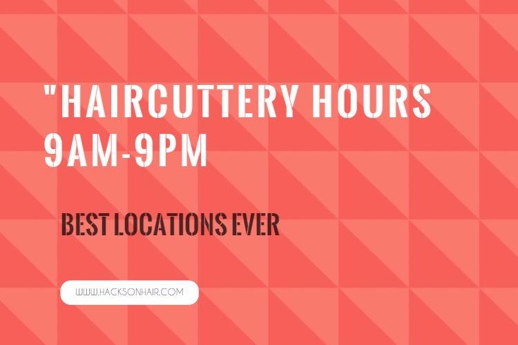 Haircuttery Hours