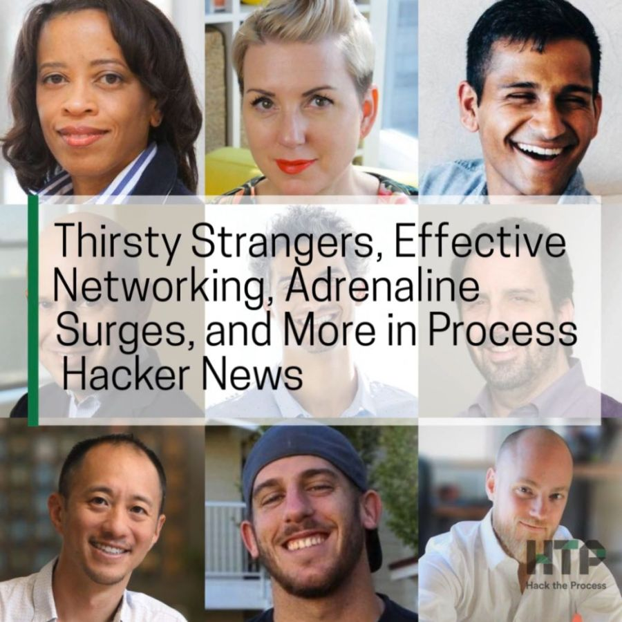 Thirsty Strangers, Effective Networking, Adrenaline Surges, and More in Process Hacker News