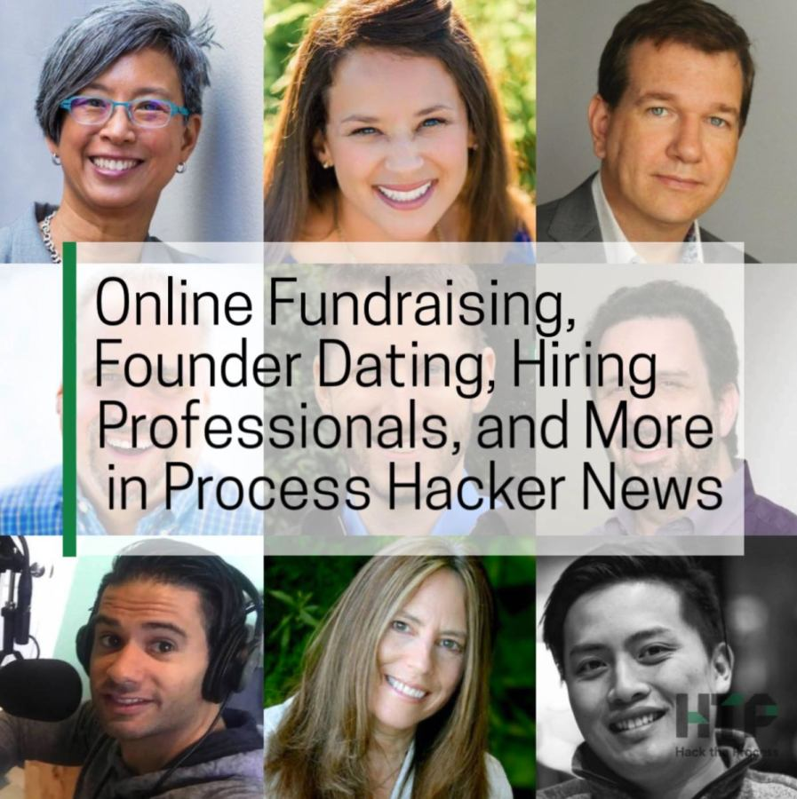 Online Fundraising, Founder Dating, Hiring Professionals, and More in Process Hacker News