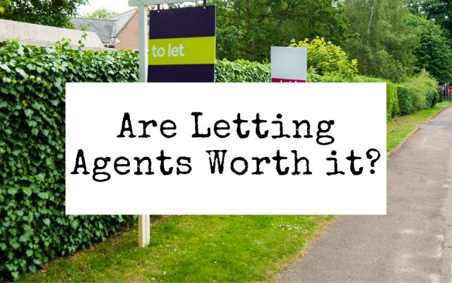 Are Letting Agents Worth It?
