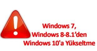 Win7-Win8'den Win10'a Yükseltme
