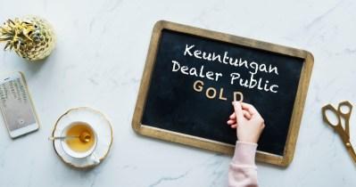 Keuntungan Dealer Public Gold