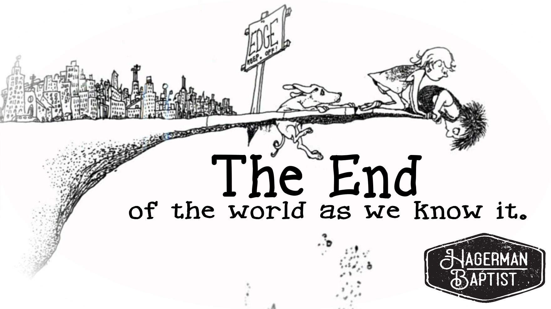 The End Of The World As We Know It Part 5 Hagerman