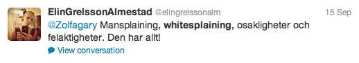 Skärmdump av tweet från Elin Grelsson Almestad: 'Mansplaining, whitesplaining, osakligheter och felaktigheter. Den har allt!'