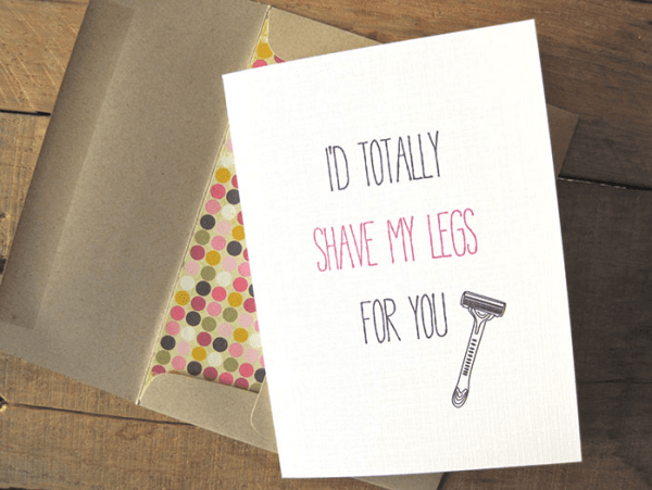 shave my legs for you funny greeting card