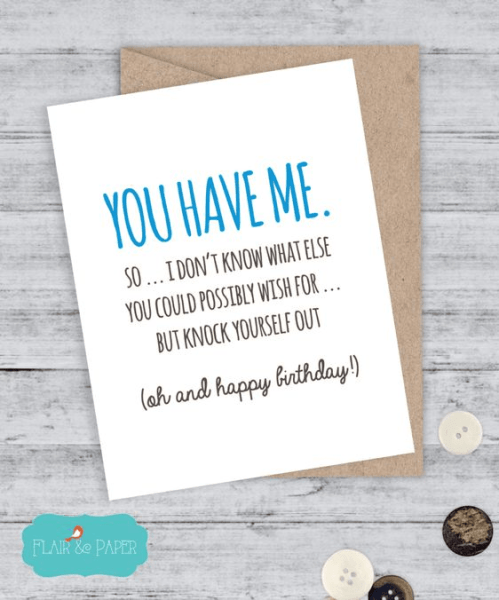 You have me funny greeting card
